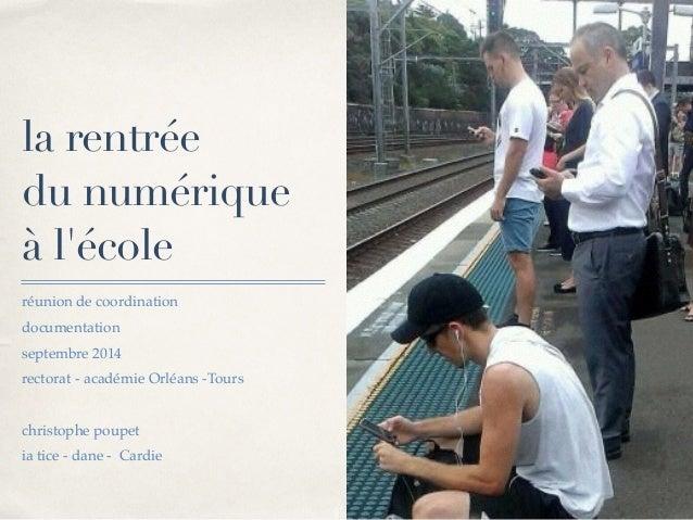 01  la rentrée  du numérique  à l'école  réunion de coordination!  documentation!  septembre 2014!  rectorat - académie Or...