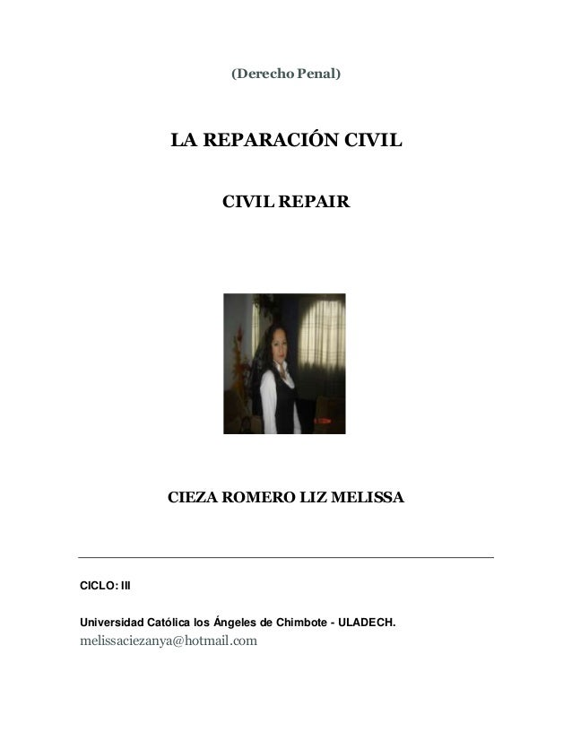 (Derecho Penal)               LA REPARACIÓN CIVIL                        CIVIL REPAIR               CIEZA ROMERO LIZ MELIS...