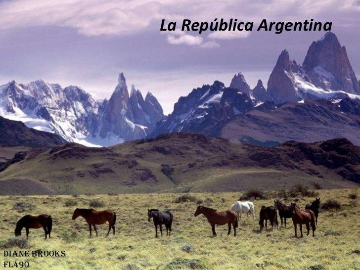 La República Argentina<br />Diane Brooks<br />FL490<br />