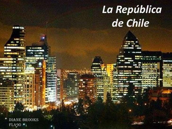 La República<br />de Chile<br />Diane Brooks<br />FL490<br />