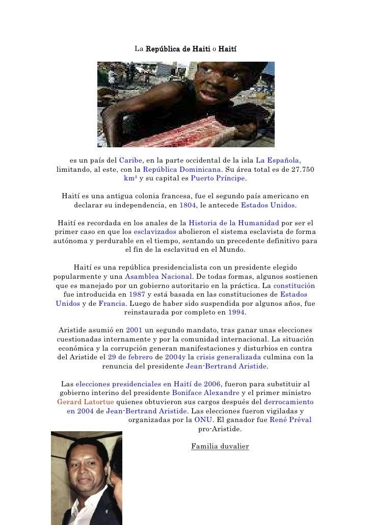 La República de Haiti o Haití<br />es un país del Caribe, en la parte occidental de la isla La Española, limitando, al est...