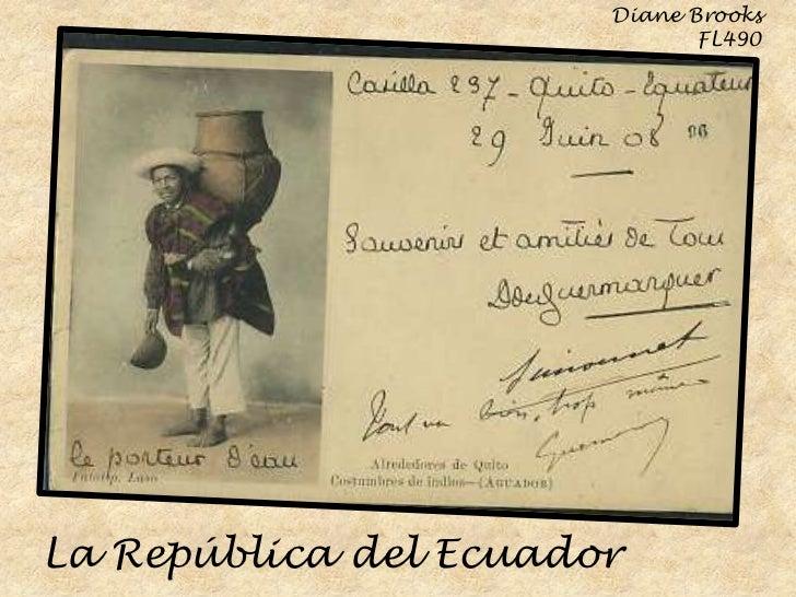 Diane Brooks<br />FL490<br />La República del Ecuador<br />