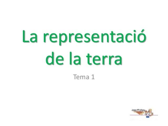 La representació de la terra Tema 1