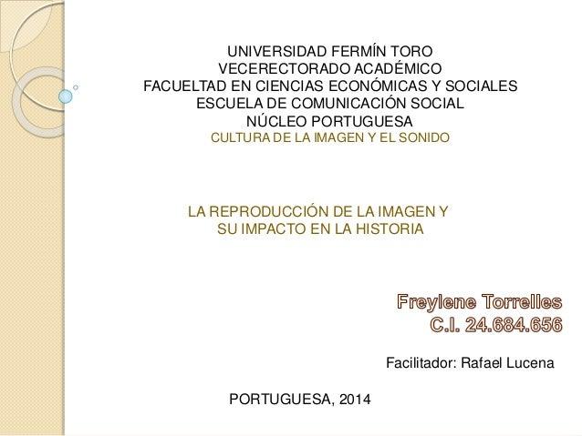 UNIVERSIDAD FERMÍN TORO VECERECTORADO ACADÉMICO FACUELTAD EN CIENCIAS ECONÓMICAS Y SOCIALES ESCUELA DE COMUNICACIÓN SOCIAL...