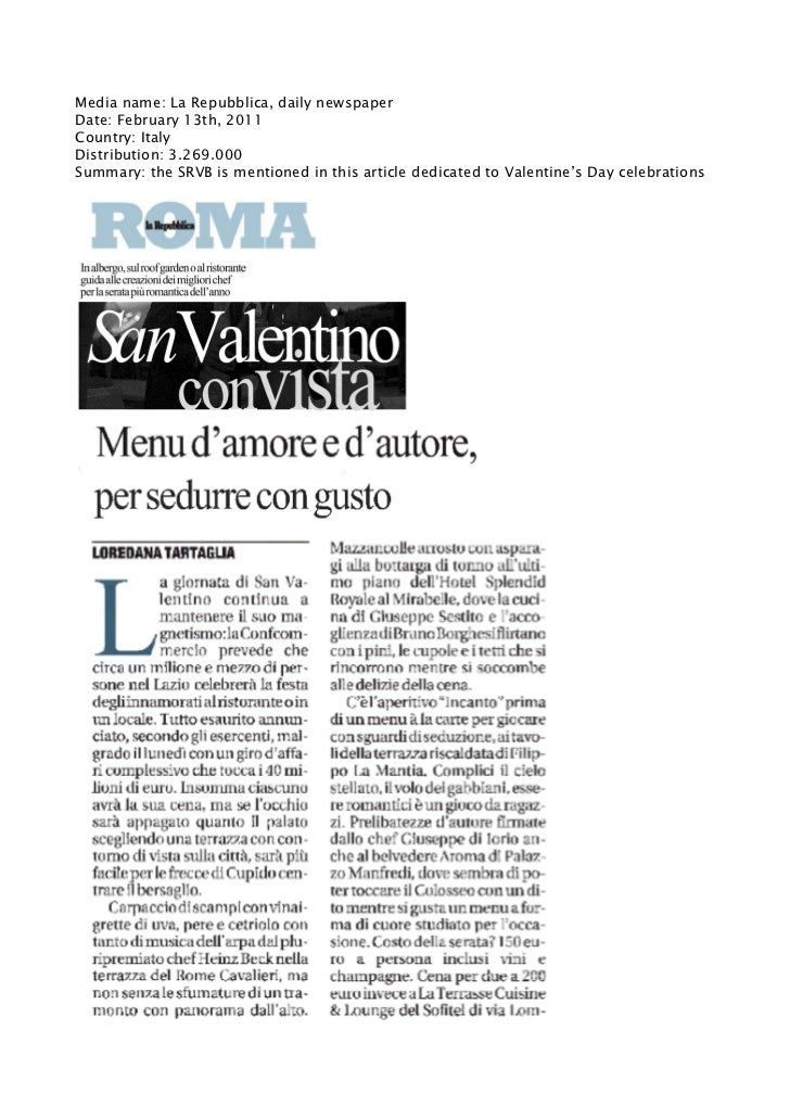 Media name: La Repubblica, daily newspaperDate: February 13th, 2011Country: ItalyDistribution: 3.269.000Summary: the SRVB ...