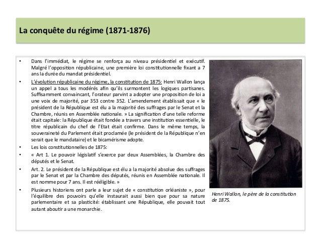 La  conquête  du  régime  (1871-‐1876)   • Dans   l'immédiat,   le   régime   se   renforça   au ...
