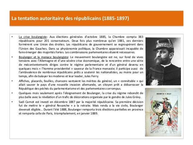 La  tenta)on  autoritaire  des  républicains  (1885-‐1897)   • La   crise   boulangiste:   Aux   éle...