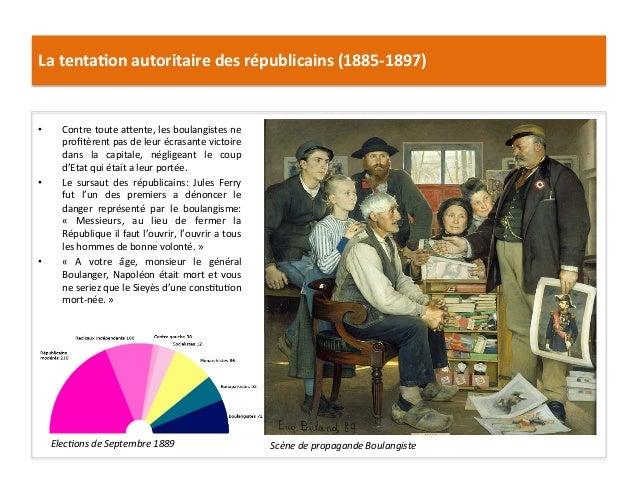 La  tenta)on  autoritaire  des  républicains  (1885-‐1897)   • Contre  toute  aIente,  les  boulangi...