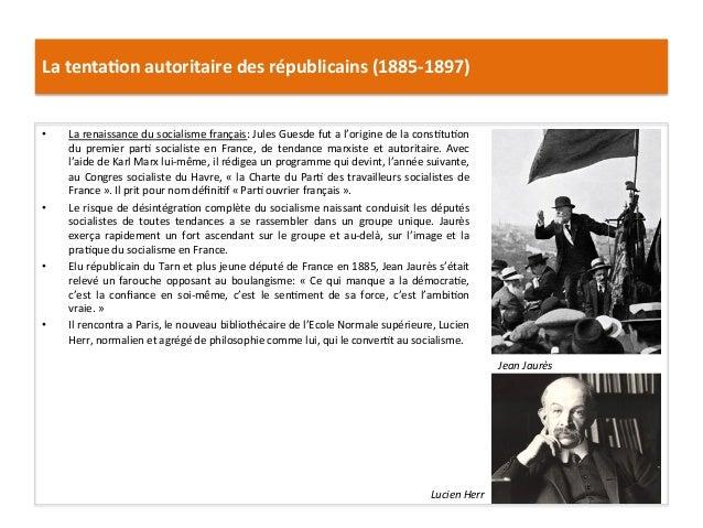 La  tenta)on  autoritaire  des  républicains  (1885-‐1897)   • La  renaissance  du  socialisme  fran...
