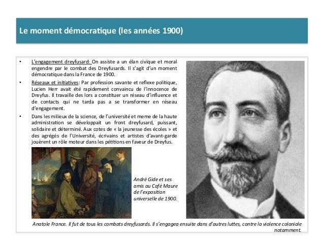 Le  moment  démocra)que  (les  années  1900)   • L'engagement  dreyfusard:  On  assiste  a  un  é...