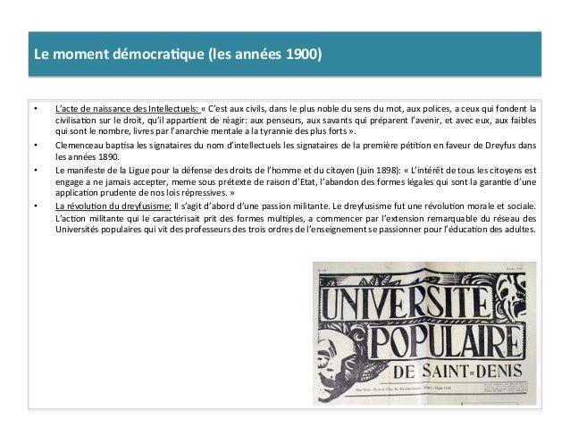 Le  moment  démocra)que  (les  années  1900)   • L'acte  de  naissance  des  Intellectuels:  «  C...