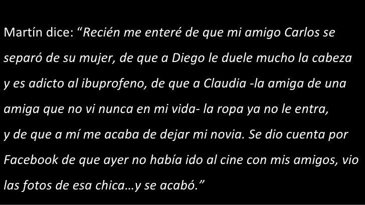 """Martín dice:"""" Recién me enteré de quemi amigo Carlos se separó de sumujer,deque a Diego le duele mucho la cabeza y es..."""