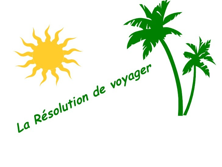 La Résolution de voyager