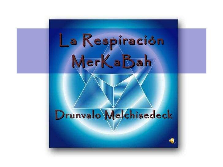 La Respiración MerKaBah Drunvalo Melchisedeck