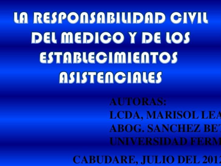 AUTORAS:     LCDA, MARISOL LEA     ABOG. SANCHEZ BET     UNIVERSIDAD FERMCABUDARE, JULIO DEL 2012