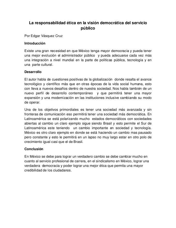 La responsabilidad ética en la visión democrática del servicio                             públicoPor Edgar Vásquez CruzIn...