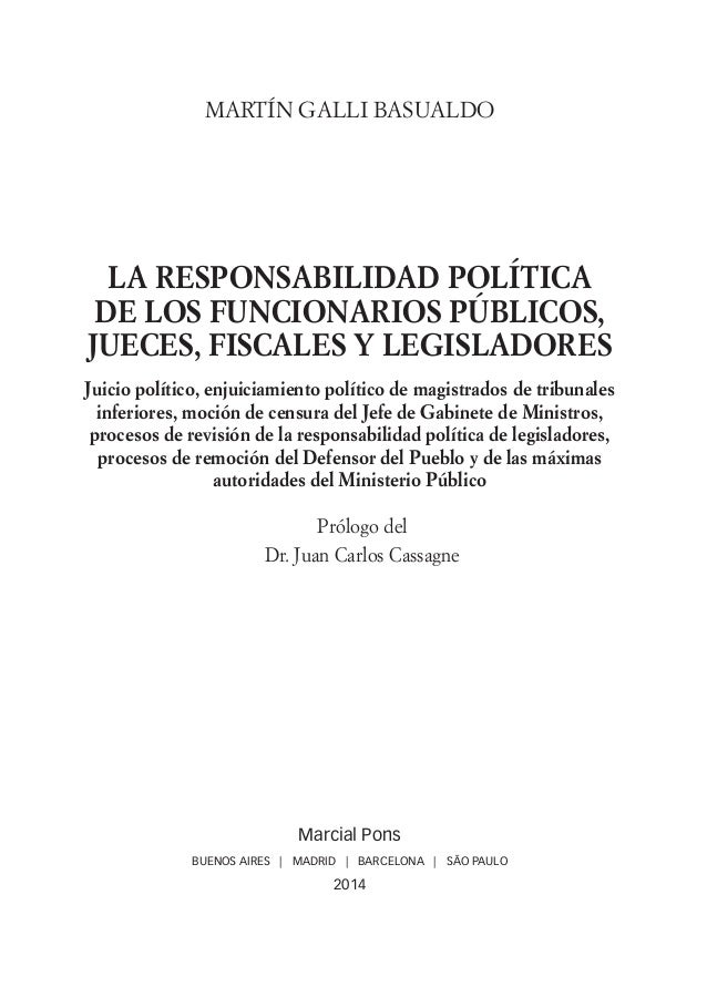 Martín Galli Basualdo LA RESPONSABILIDAD POLÍTICA DE LOS FUNCIONARIOS PÚBLICOS, JUECES, FISCALES Y LEGISLADORES Juicio pol...