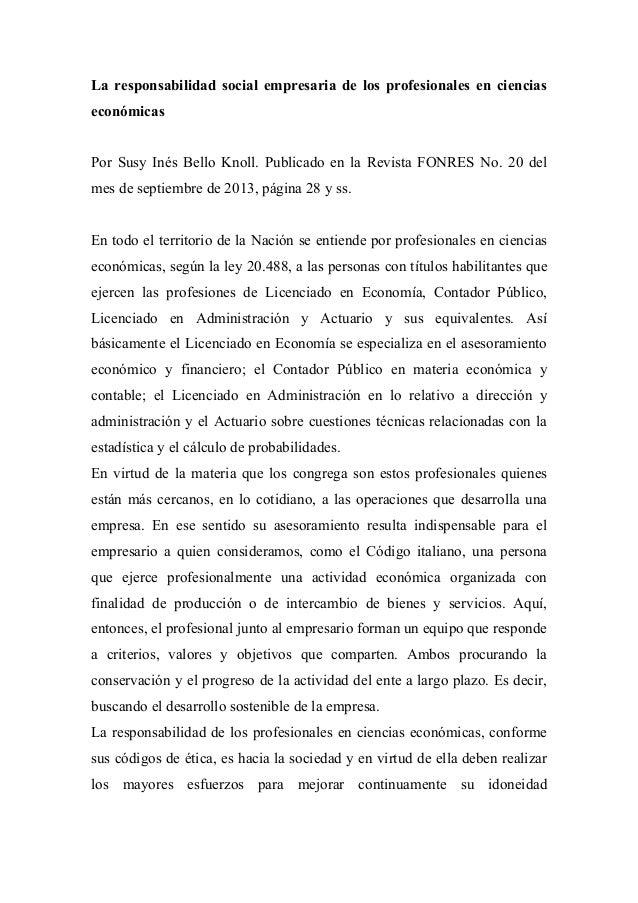 La responsabilidad social empresaria de los profesionales en ciencias económicas Por Susy Inés Bello Knoll. Publicado en l...