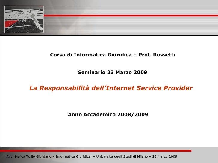 Corso di Informatica Giuridica – Prof. Rossetti                                             Seminario 23 Marzo 2009       ...