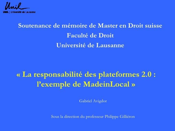 « La responsabilité des plateformes 2.0:  l'exemple de MadeinLocal »   Soutenance de mémoire de Master en Droit suisse Fa...