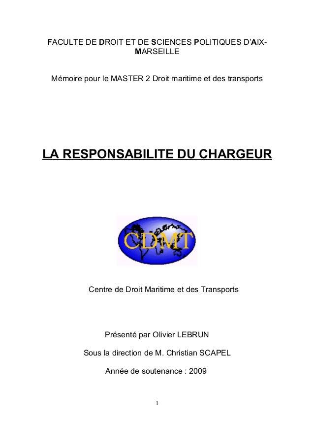 FACULTE DE DROIT ET DE SCIENCES POLITIQUES D'AIX- MARSEILLE Mémoire pour le MASTER 2 Droit maritime et des transports LA R...