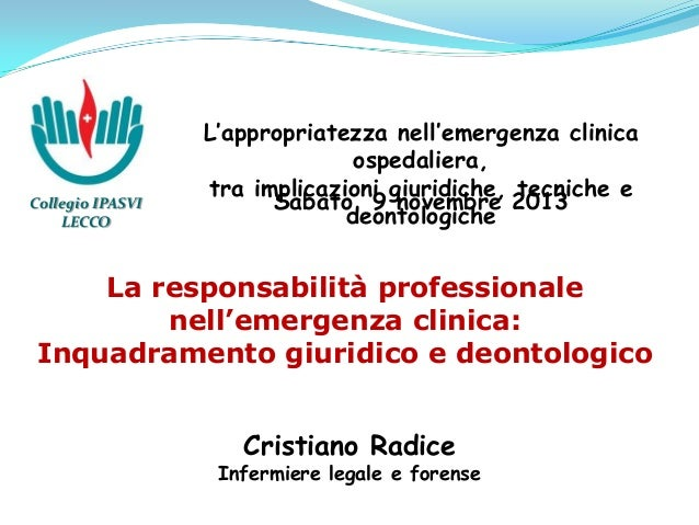 Collegio IPASVI LECCO  L'appropriatezza nell'emergenza clinica ospedaliera, tra implicazioni giuridiche, tecniche e Sabato...