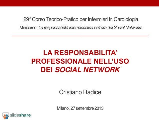 29° Corso Teorico-Pratico per Infermieri in Cardiologia Minicorso:La responsabilità infermieristicanell'era dei Social Net...