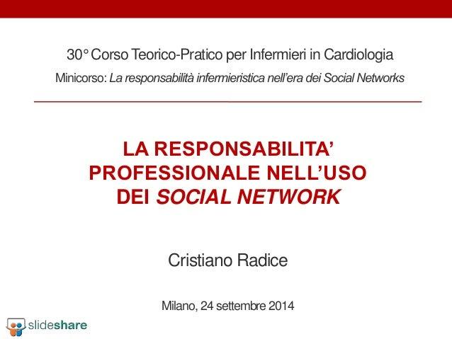 30° Corso Teorico-Pratico per Infermieri in Cardiologia  Minicorso: La responsabilità infermieristica nell'era dei Social ...