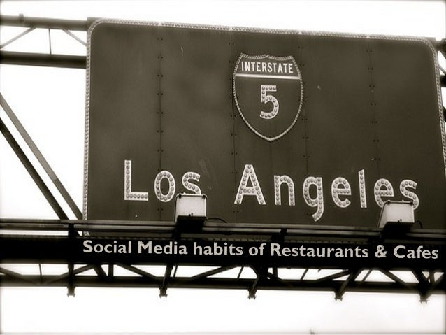 October, 2010 What are Restaurants & Cafes in Los Angeles DOING? on: We know what your competitor just did on Social Media...