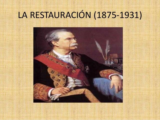 LA RESTAURACIÓN (1875-1931)
