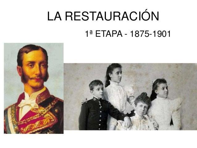 LA RESTAURACIÓN 1ª ETAPA - 1875-1901
