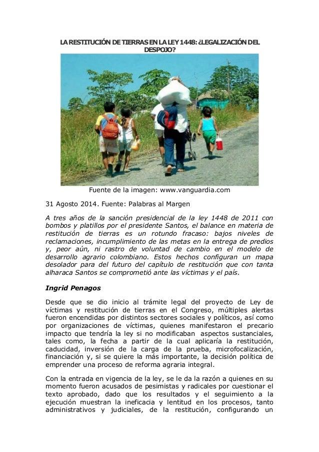 LA RESTITUCIÓN DE TIERRAS EN LA LEY 1448: ¿LEGALIZACIÓN DEL DESPOJO?  Fuente de la imagen: www.vanguardia.com  31 Agosto 2...