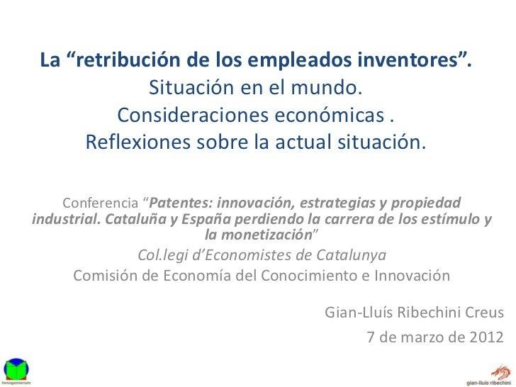 """La """"retribución de los empleados inventores"""".             Situación en el mundo.          Consideraciones económicas .    ..."""