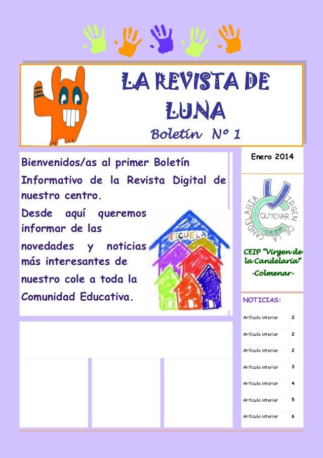 LA REVISTA DE LUNA Boletín  Nº 1  Bienvenidos/as al primer Boletín Informativo de la Revista Digital de nuestro centro.  E...