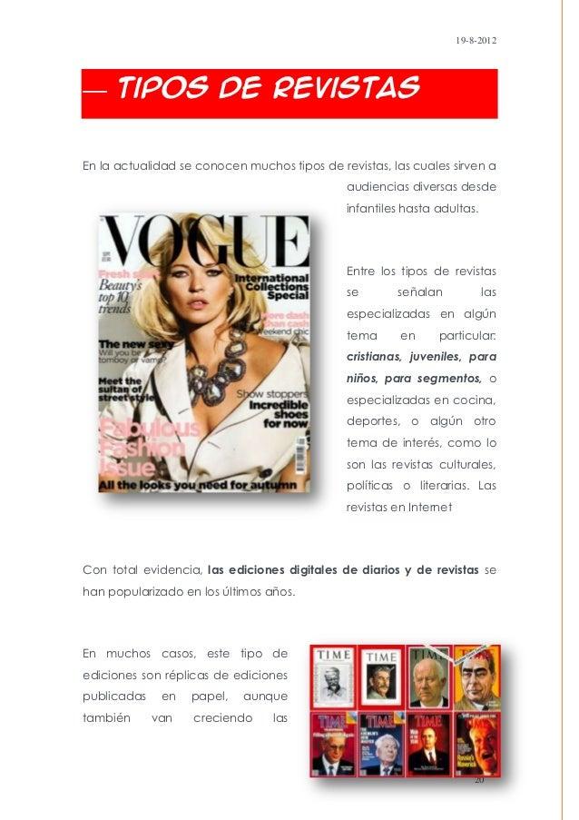 19-8-2012      Tipos de RevistasEn la actualidad se conocen muchos tipos de revistas, las cuales sirven a                 ...