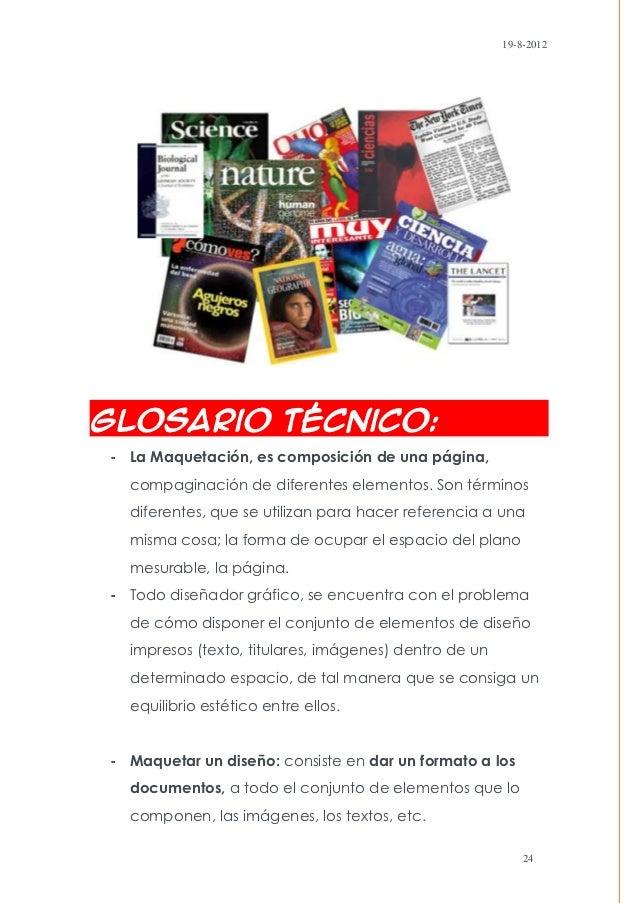 19-8-2012Glosario Técnico:- La Maquetación, es composición de una página,  compaginación de diferentes elementos. Son térm...