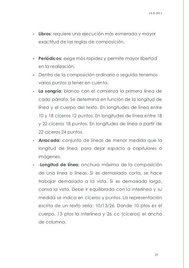 19-8-2012- Libros: requiere una ejecución más esmerada y mayor  exactitud de las reglas de composición.- Periódicos: exige...