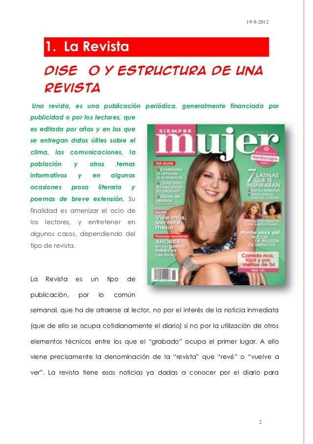 19-8-2012      1. La Revista      Diseño y Estructura de una      RevistaUna revista, es una publicación periódica, genera...