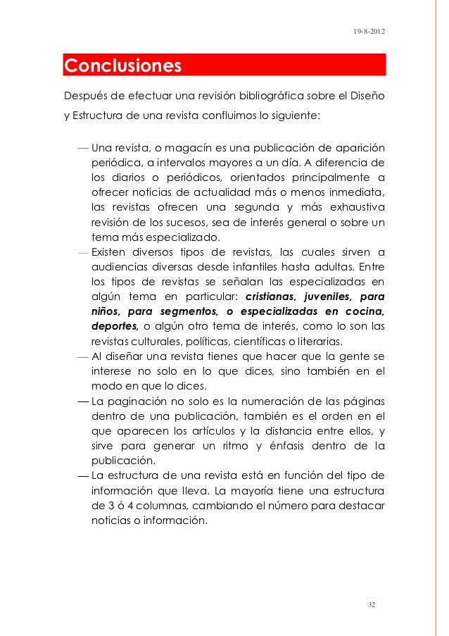 19-8-2012ConclusionesDespués de efectuar una revisión bibliográfica sobre el Diseñoy Estructura de una revista confluimos ...
