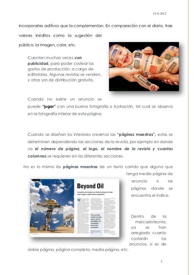 19-8-2012incorporarles aditivos que la complementan. En comparación con el diario, traevalores inéditos como la sugestión ...