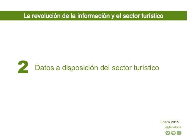 @jlcordoba Enero 2015 Datos a disposición del sector turístico2 La revolución de la información y el sector turístico