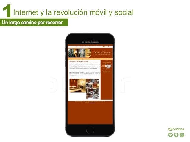 Internet y la revolución móvil y social1 @jlcordoba Un largo camino por recorrer