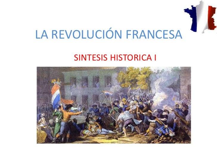 LA REVOLUCIÓN FRANCESA     SINTESIS HISTORICA I