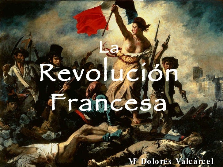 La Revolución Francesa Mª Dolores Valcárcel