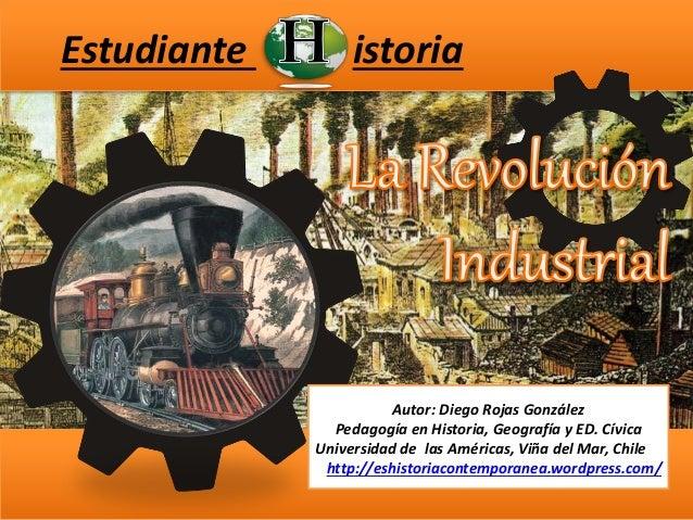 Estudiante istoria Autor: Diego Rojas González Pedagogía en Historia, Geografía y ED. Cívica Universidad de las Américas, ...