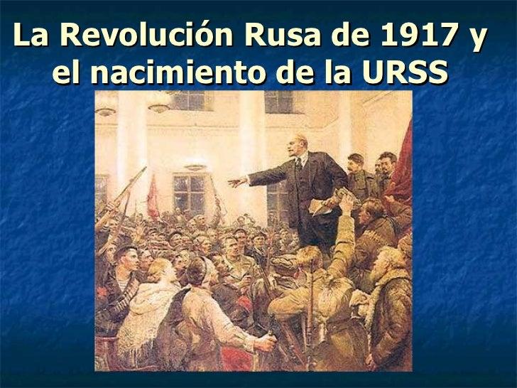 La Revolución Rusa de 1917 y el nacimiento de la URSS
