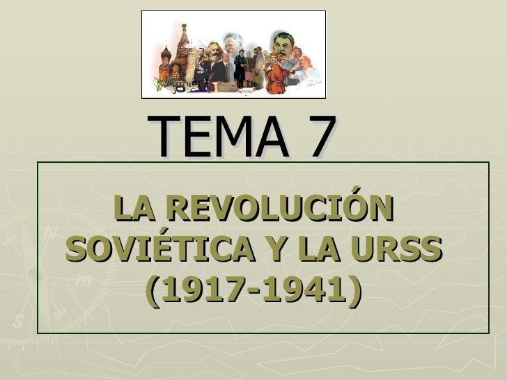 LA REVOLUCIÓN SOVIÉTICA Y LA URSS (1917-1941) TEMA 7