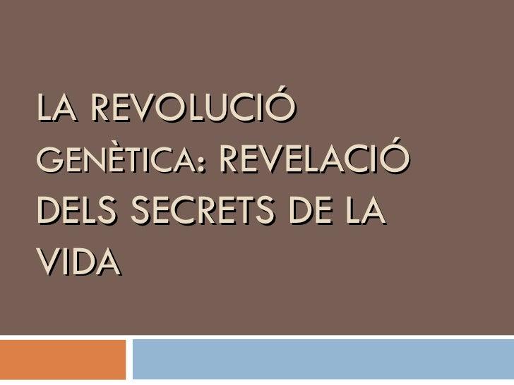 LA REVOLUCIÓGENÈTICA: REVELACIÓDELS SECRETS DE LAVIDA
