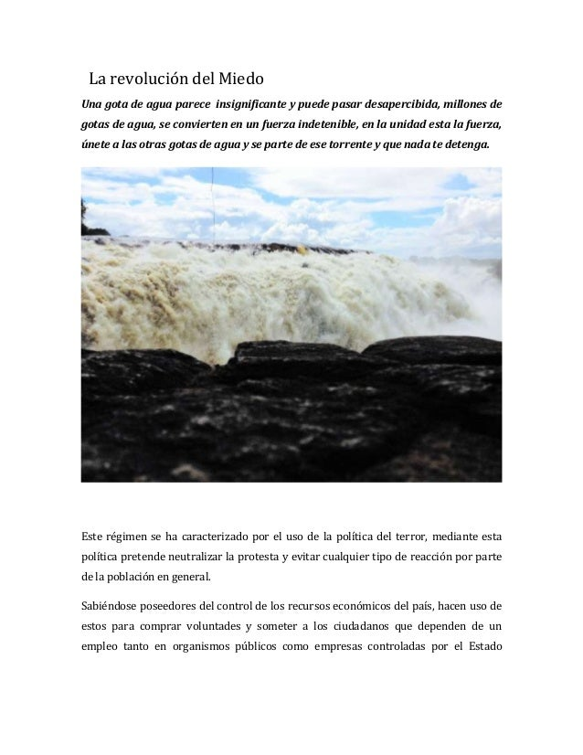 La revolución del Miedo Una gota de agua parece insignificante y puede pasar desapercibida, millones de gotas de agua, se ...