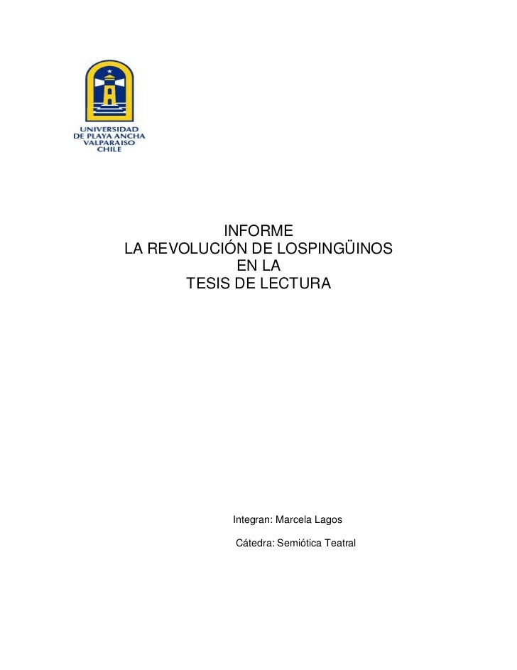 INFORMELA REVOLUCIÓN DE LOSPINGÜINOS             EN LA       TESIS DE LECTURA           Integran: Marcela Lagos           ...